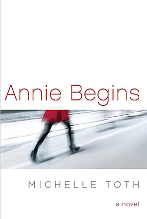 Annie Begins by Michelle Toth - White Cover Design