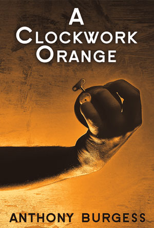 A Clockwork Orange by Anthony Burgess - Orange Book Covers Designs