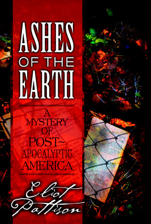 Ashes of the Earth by Eliot Pattison - Post-Apocalyptic Book Covers Designs