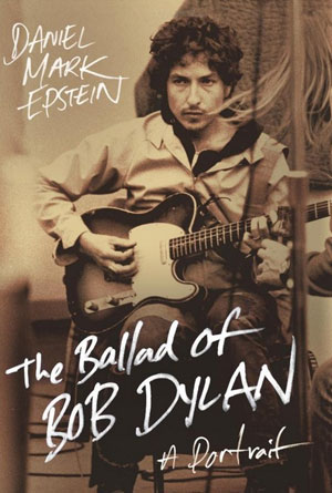 The Ballad of Bob Dylan by Daniel Mark Eastein - Biography Book Covers Designs