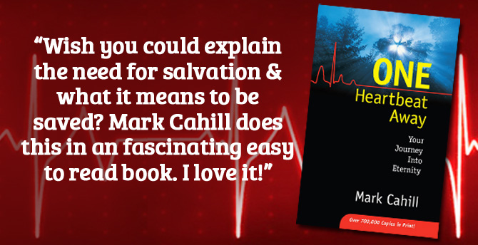 Request free literature: One Heartbeat Away by Mark Cahill