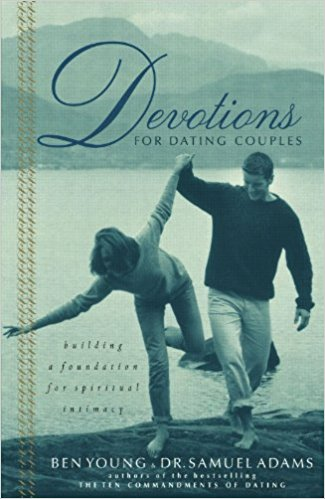 Devotions for Couples # 1: Devotions for Dating Couples: Building a Foundation for Spiritual Intimacy