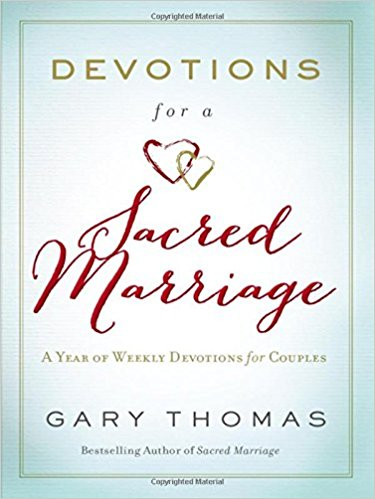 Devotions for Couples # 2: Devotions for a Sacred Marriage: A Year of Weekly Devotions for Couples