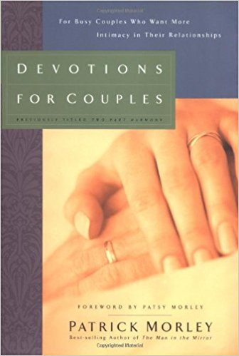 Devotions for Couples # 5: Devotions for Couples - Man in the Mirror Edition: For Busy Couples Who Want More Intimacy in Their Relationships