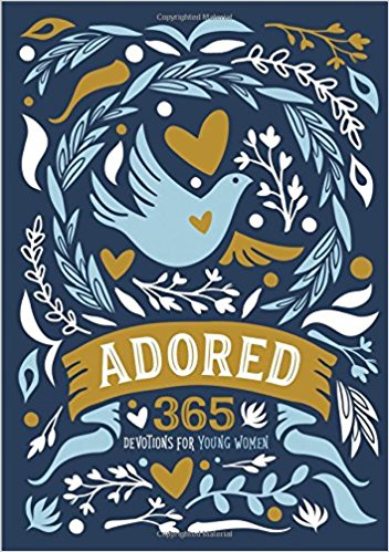 Devotions for Teens Adored - 365 Devotions for Young Women