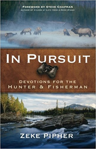 Devotions for Men # 5 - In Pursuit - Devotions for the Hunter and Fisherman