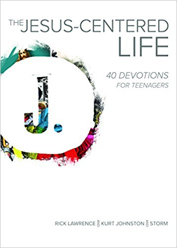 Devotions for Teens The Jesus-Centered Life - 40 Devotions for Teenagers