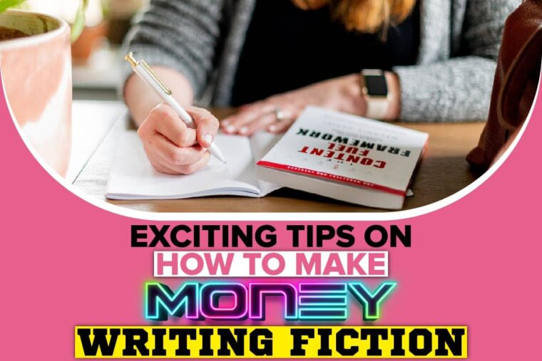 exciting tips on how to make money writing fiction
