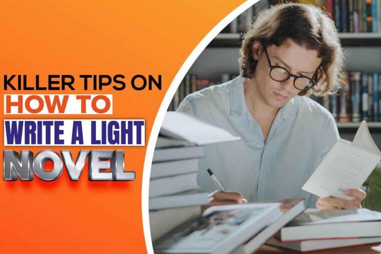 killer tips on how to write a light novel