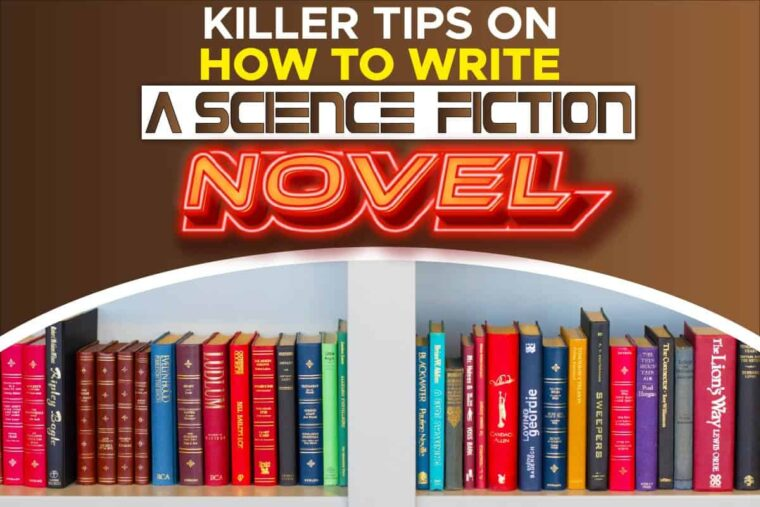 killer tips on how to write a science fiction novel